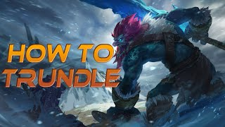 How To Trundle - A Detailed League Of Legends Guide