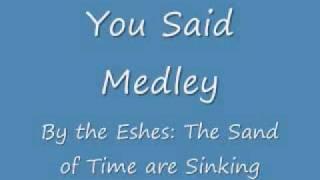 You Said Medley