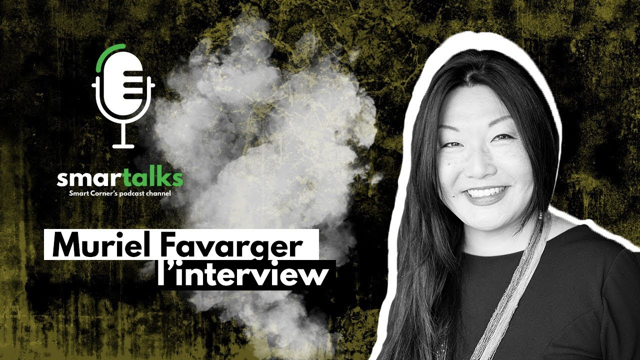 invitée spéciale Muriel Favarger sur SMARTALKS podcast