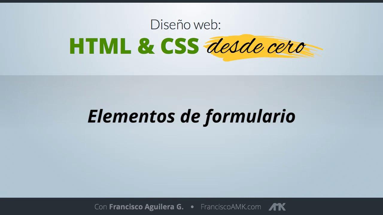 HTML y CSS Desde Cero – 07. Elementos de Formulario