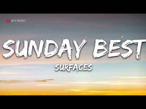 Surfaces - Sunday Best (Lyrics) - 1 hour lyrics