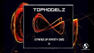 Topmodelz - Strings Of Infinity 2015 (DJ Fait Remix)