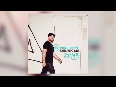 Mitchell Tenpenny - Drunk Me (R3HAB Remix)
