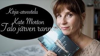 Kirja-arvostelu: Kate Morton - Talo järven rannalla