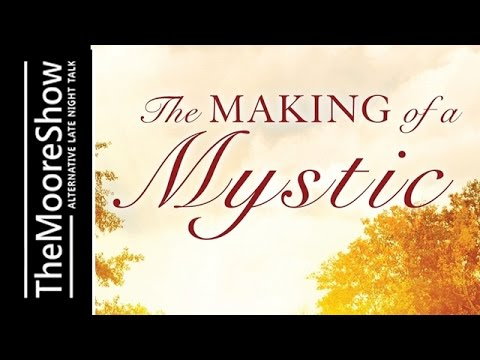 Making of a Mystic - Channeled writing and  a courageous woman's amazing adventure