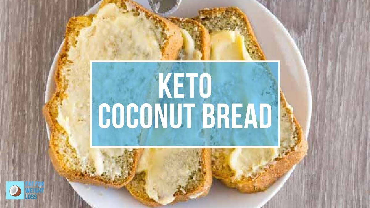 How To Make Keto Coconut Flour Bread - FatForWeightLoss How To ...