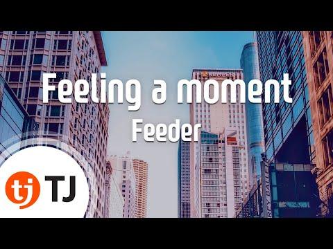 [TJ노래방] Feeling a moment - Feeder / TJ Karaoke mp3