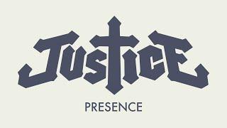 Justice - Presence