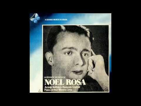 Noel Rosa Sinfônico (por Radamés Gnattali) - A Grande Música de Noel Rosa (Álbum completo, FULL)