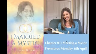 "Chapter 1: Meeting a Mystic ""I Married A Mystic"" Book Reading series with Kirsten Buxton, ACIM Books"