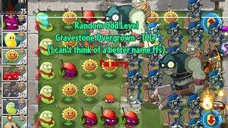 HOLY CRAP, THE LAWN IS FULL OF GRAVESTONES | Plants vs Zombies 2: Random Odd Levels