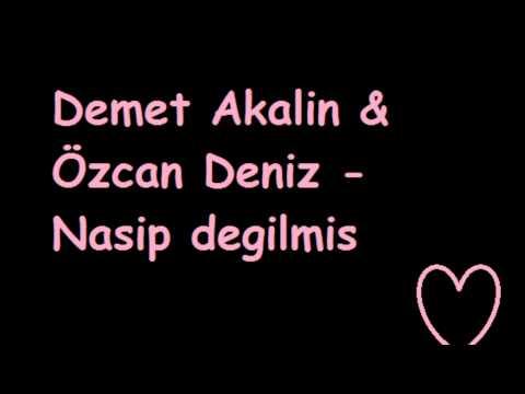 Demet Akalin & Özcan Deniz - Nasip Degilmis 2012