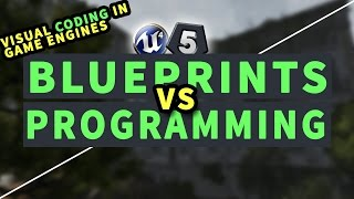 Blueprints or C++ | Which one should you choose; and why? (Unreal Engine 4)