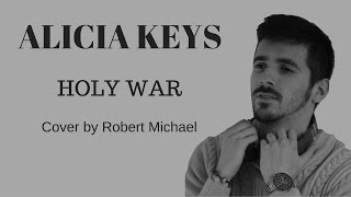 HOLY WAR ★ ALICIA KEYS ★ COVER by Robert Michael