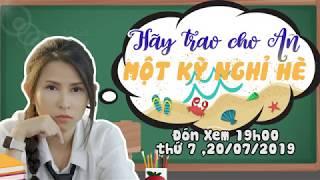 Trailer Parody HÃY TRAO CHO AN ... 1 KỲ NGHỈ HÈ - Thiên An
