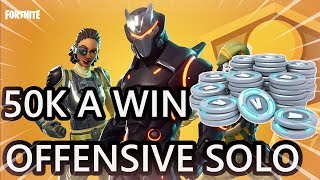 HAVE 50,0000 V BUCK WITH THE NEW SOLO OFFENSIVE MODE FORTNITE BATTLE ROYALE !!!