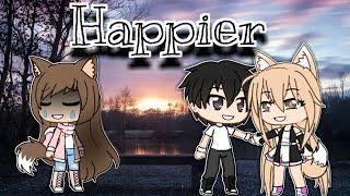 Happier/ gacha Life music video
