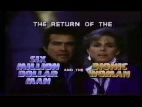 The Return Of The Six Million Dollar Man The Bionic Woman
