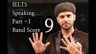 IELTS band Score -9 Speaking part -1(Interview)