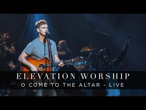 O Come to the Altar | Live | Elevation Worship