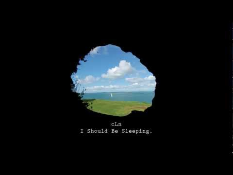 cLn - I Should be Sleeping
