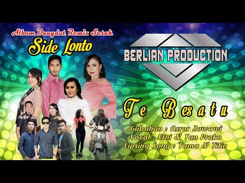 TE BESATU  ( ALBUM SIDE LONTO ) OFFICIAL  BERLIAN PRODUCTION