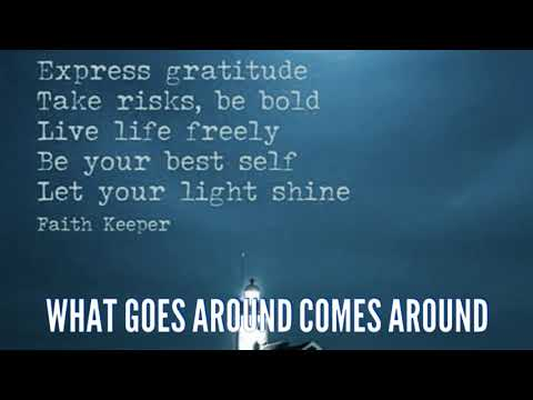 Let your light shine. What goes around comes around. blessing Psychic Tarot card reader Faith Keeper