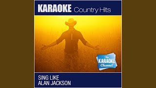 Too Much of a Good Thing (Sing Like Alan Jackson) (Karaoke Version)