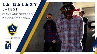 WATCH: Robbie KEANE and Steven GERRARD prank Giovani DOS SANTOS   GALAXY LATEST