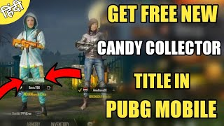 How To Get Candy Collector Title In Pubg Mobile ! Free Title In Pubg Mobile Hindi