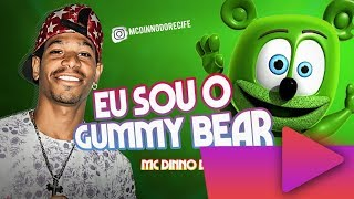 Mc Dinno Do Recife Eu Sou O Gummy Bear udio Oficial.mp3