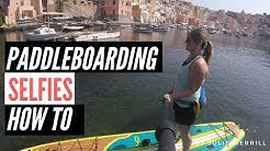 How to Take a Selfie on a Stand Up Paddle Board: GoPro and SUP Selfie Tips