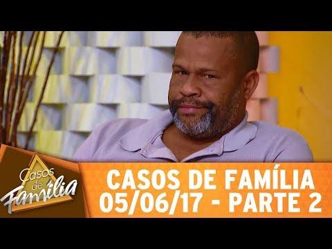 Casos De Família (05/06/17) - Ciúme Não Machuca, Quem Machuca Sou Eu! - Parte 2