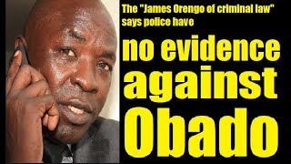 Why Did Obado Lawyer Say Police Have Zero Evidence?
