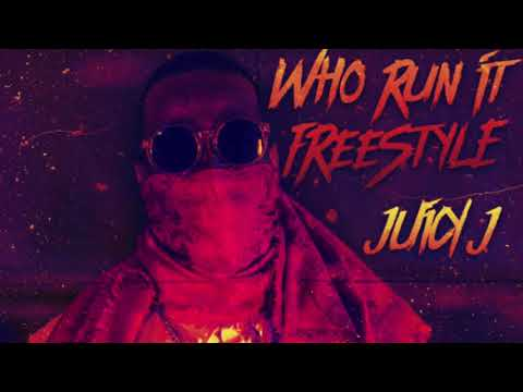 "Juicy J ""Who Run It"" (Freestyle) (OFFICIAL AUDIO)"