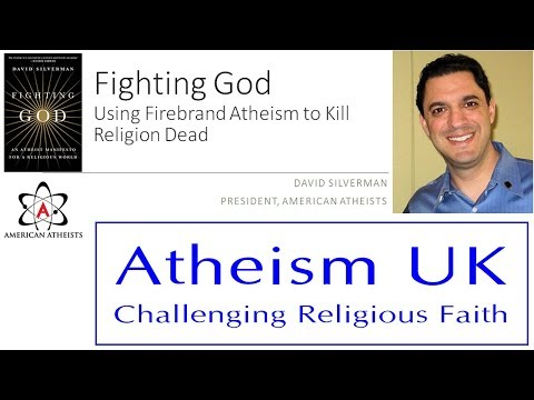 Dave Silverman talks to AtheismUK.com. Fighting God: Using Firebrand Atheism to Kill Religion Dead