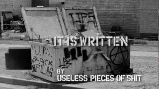 Watch Useless Pieces Of Shit It Is Written video