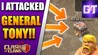 OMG I ATTACKED GENERAL TONY IN WAR | Clash Of Clans