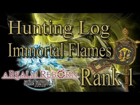 Final Fantasy XIV: A Realm Reborn - Immortal Flames Rank 1 - Hunting Log Guide
