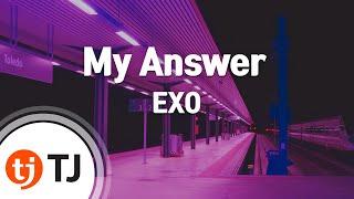 [TJ노래방] My Answer - EXO (My Answer - EXO) / TJ Karaoke