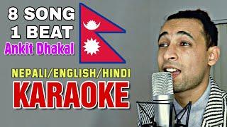 1 Beat 8 Songs (Ankit Dhakal) KARAOKE With Lyrics | Hindi/Nepali/English Mashup Karaoke