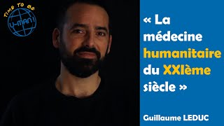 Time to Be #16 - Alima, la médecine humanitaire du XXIème siècle, avec Guillaume LEDUC