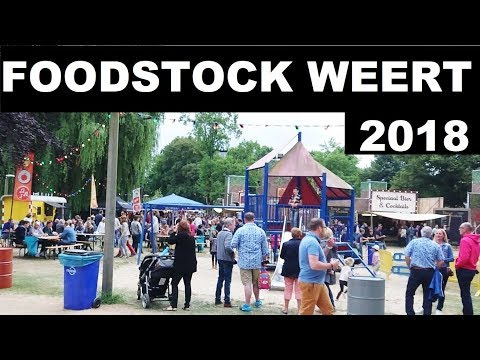FOODSTOCK WEERT 2018 Street Food & Food Truck Festival in We