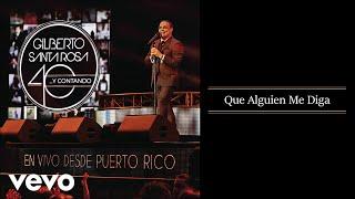 Gilberto Santa Rosa - Que Alguien Me Diga (En Vivo - Audio)