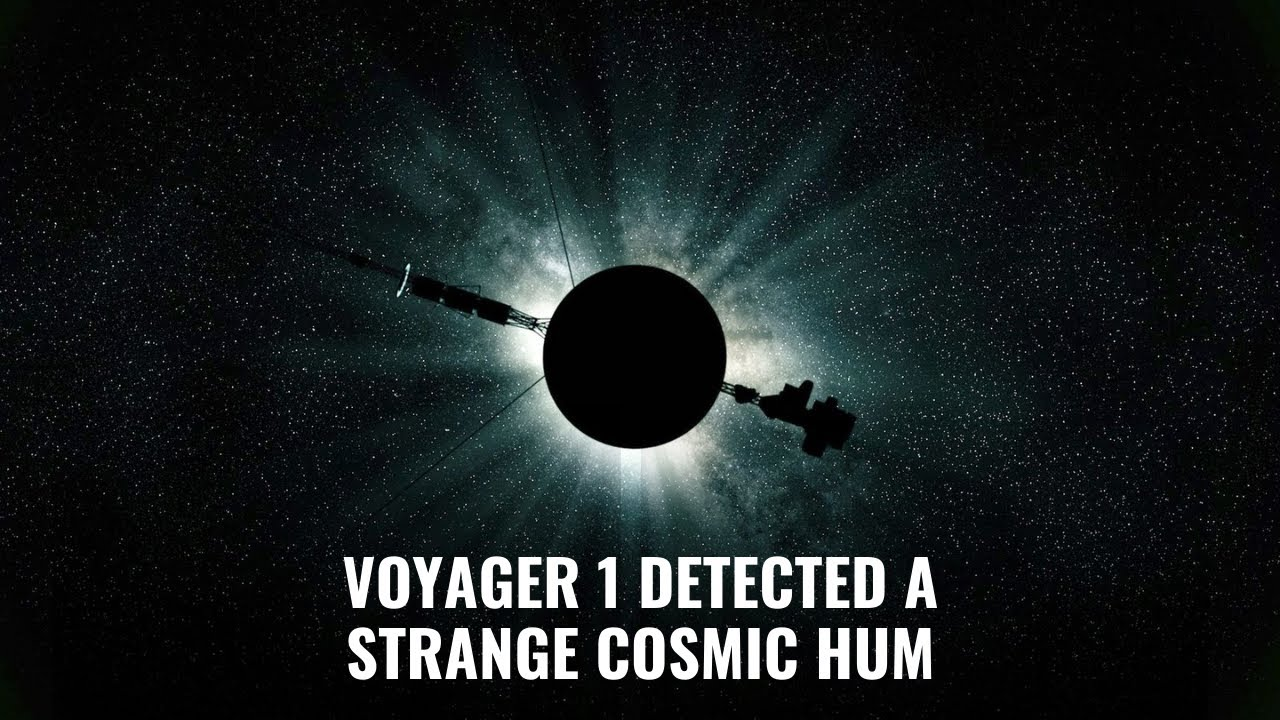 Voyager Has Detected A Mysterious Hum In Interstellar Space