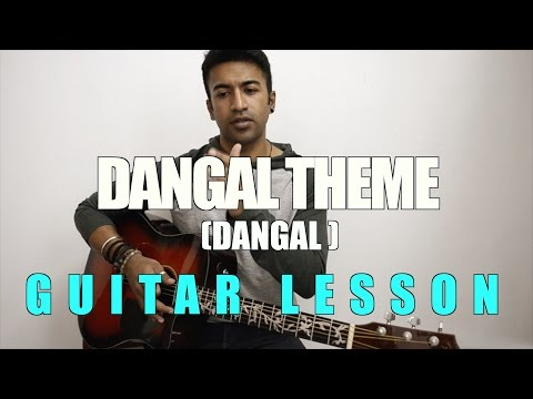 #77 - Dangal Theme (Dangal) - HINDI Guitar lesson - Part 1