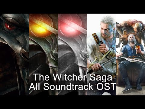 The Witcher Saga All Soundtrack OST The Witcher 1, 2, 3 + DLCs