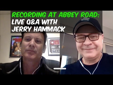 Recording at Abbey Road - Live Q&A with Jerry Hammack - Warren Huart: Produce Like A Pro