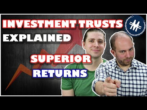 Investment Trusts Explained - Superior Investment Returns