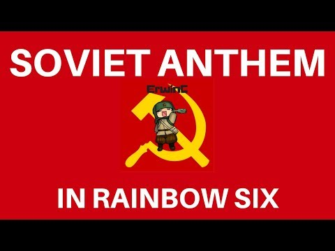 DO NOT Play Soviet Anthem in Rainbow Six Siege! - Funny and Awesome Moments
